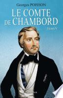 Le Comte de Chambord. Henri V
