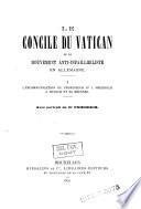 Le concile du Vatican et le mouvement anti-infaillibiliste en Allemagne