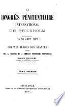 Le Congrès pénitentiaire international de Stockholm, 15-26 août 1878