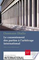 Le consentement des parties à l'arbitrage international