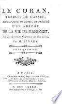 Le Coran, tr., accompagné de notes, et précédé d'un abrégé de la vie de Mahomet, par m. Savary