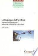 Le couple produit/territoire : régulation ago-antagoniste entre projet individuel et projet collectif