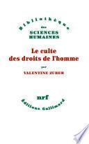 Le culte des droits de l'homme. Une religion républicaine française (XVIIIe-XXIe siècle)
