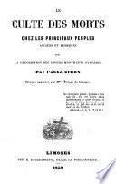 Le Culte des morts chez les principaux peuples anciens et modernes avec la description des divers monuments funèbres
