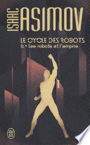 Le cycle des robots (Tome 6) - Les robots et l'empire