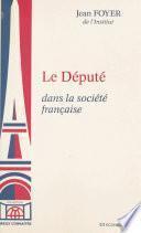 Le Député, dans la société française