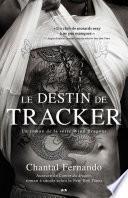 Le destin de Tracker