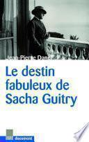 Le Destin fabuleux de Sacha Guitry