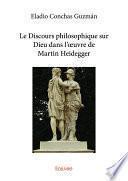 Le Discours philosophique sur Dieu dans l'œuvre de Martin Heidegger