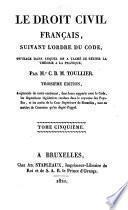 Le droit civil Français, suivant l'ordre du code, ouvrage dans lequel on a taché de réunir la théorie à la pratique: avec tables générales
