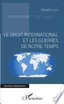Le droit international et les guerres de notre temps