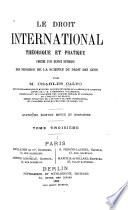 Le droit international theorique et pratique