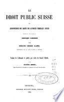 Le droit public suisse, ou Jurisprudence des arrêts des autorités fédérales suisses pendant les années 1848-1860 ['63].