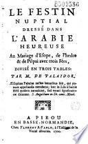 Le Festin nuptial dressé dans l'Arabie heureuse au mariage d'Esope, de Phedre et de Pilpai avec trois Fées, divisé en trois tables par M. de Palaidor (i. e. J.-C. Bruslé de Montpleinchamp)...