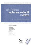 Le fil d'Ariane du règlement collectif de dettes