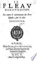 Le fleau d'Aristogiton. Ou contre le calomniateur des peres iesuites, sous le tiltre d'Anticoton