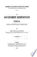 Le gouvernement représentatif fédéral dans la République Argentine