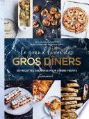 Le grand livre des gros dîners