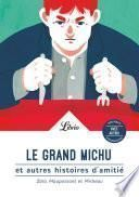 Le Grand Michu et autres histoires d'amitié