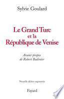 Le Grand Turc et la République de Venise - Nouvelle édition