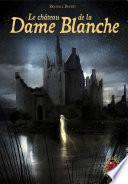 Le Grimoire au Rubis (Tome 8) - Le château de la Dame Blanche