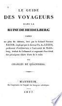Le guide des voyageurs dans la ruine de Heidelberg d'après un plan du château
