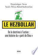 Le Hezbollah. De la doctrine à l'action : une histoire du parti de Dieu