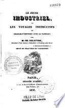 Le jeune industriel ou les voyages instructifs de Charles d'Hennery avec sa famille
