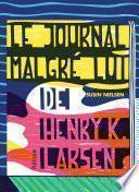 Le Journal malgré lui de Henry K. Larsen