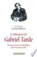 Le Laboratoire de Gabriel Tarde. Des manuscrits et une bibliothèque pour les sciences sociales