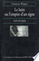 Le Latin ou l'empire d'un signe