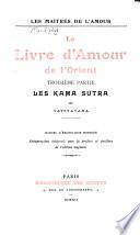 Le Livre d'amour de l'Orient: ptie. Les Kama sutra de Vatsyayana