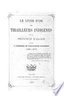 Le livre d'Or des Tirailleurs indigènes de la province d'Alger