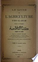 Le livre de l'agriculture d'Ibn-al-Awam (kitab-al-felahah) ...