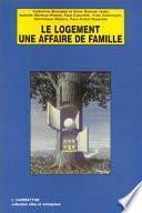 Le Logement, une affaire de famille