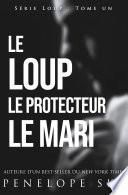Le Loup Le Protecteur Le Mari
