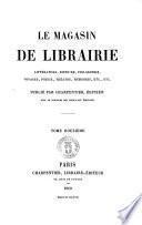 Le magasin de librairie littérature, histoire, philosophie, voyages, poésie, théatre, mémoires