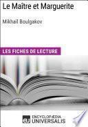 Le Maître et Marguerite de Mikhaïl Afanassiévitch Boulgakov