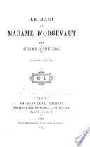 Le mari de Madame d'Orgevaut