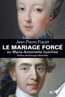 Le Mariage forcé ou Marie-Antoinette humiliée