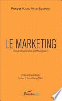 Le marketing. Pour quelle autonomie épistémologique ?
