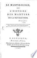 Le Martyrologe, ou l'histoire des martyrs de la revolution