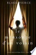 Le mensonge d'un voisin (Un mystère suspense psychologique Chloé Fine – Volume 2)