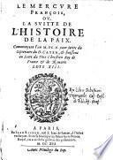 Le Mercure Francois, ou la suitte de l'histoire de la paix commencant l'an 1605 pour suitte du septenaire du D. Cayer, et finissant 1644 (par Jean Richer et Theophraste Reanudot).