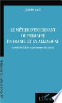 Le métier d'enseignant du primaire en France et en Allemagne