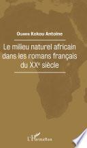 Le milieu naturel africain dans les romans français du XXe siècle