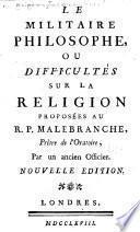 Le militaire philosophe, ou Difficultés sur la religion proposées au r. p. Malebranche ...