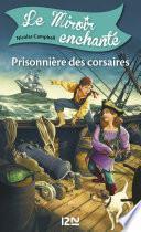 Le miroir enchanté - tome 1 : Prisonnière des corsaires
