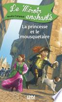 Le miroir enchanté - tome 5 : La princesse et le mousquetaire