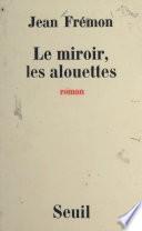 Le miroir, les alouettes